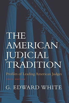 The American Judicial Tradition By White, G. Edward