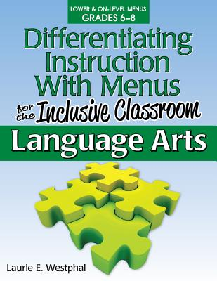 Differentiating Instruction With Menus for the Inclusive Classroom, Language Arts 6-8 By Westphal, Laurie E.